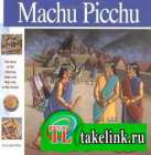 Macchu Picchu: The Story of the Amazing Inkas [Wonders of the World Book]